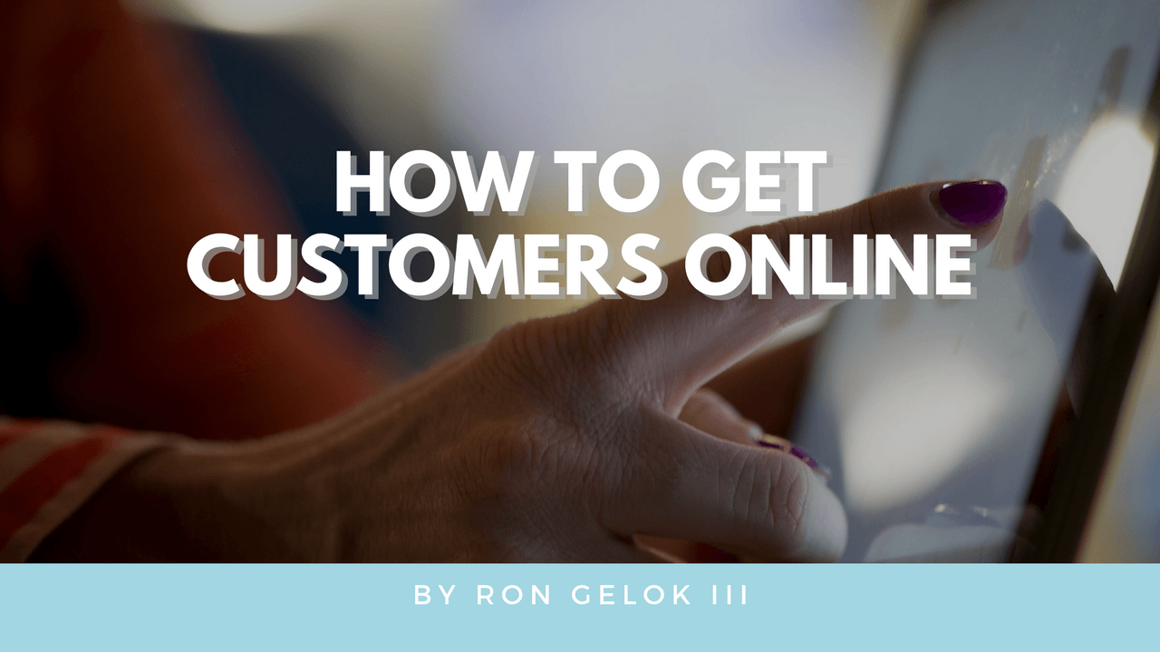 """How to Get Customers Online"""
