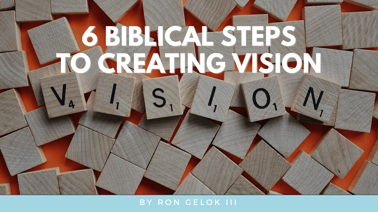 """Casting vision biblically"""