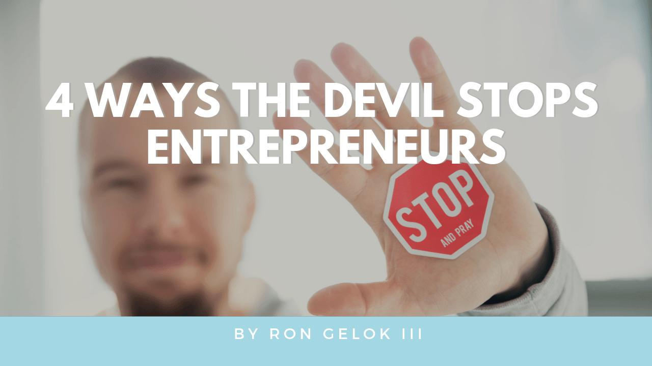 """""""devil stops entrepreneurs"""""""