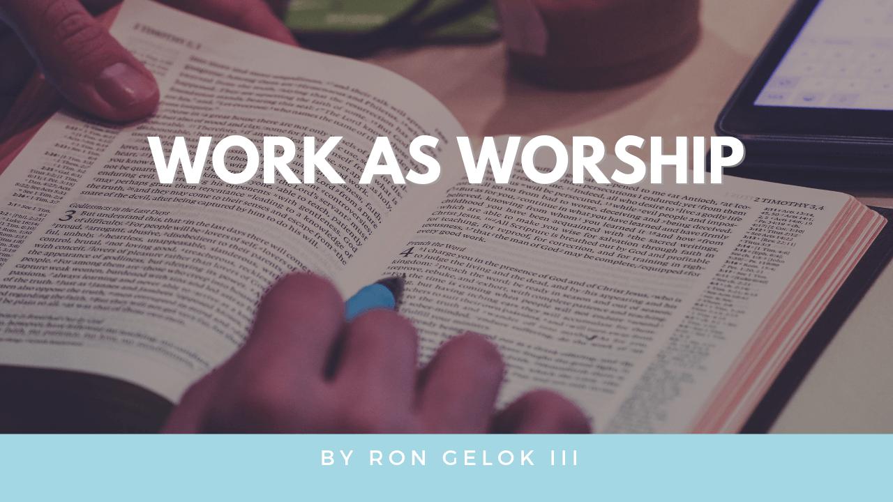 """""""work as worship"""""""