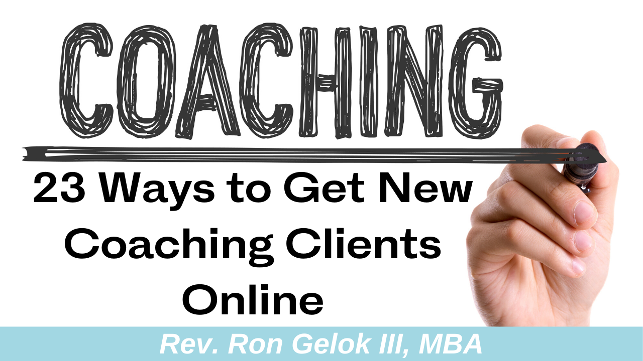 """23 ways to get coaching clients"""